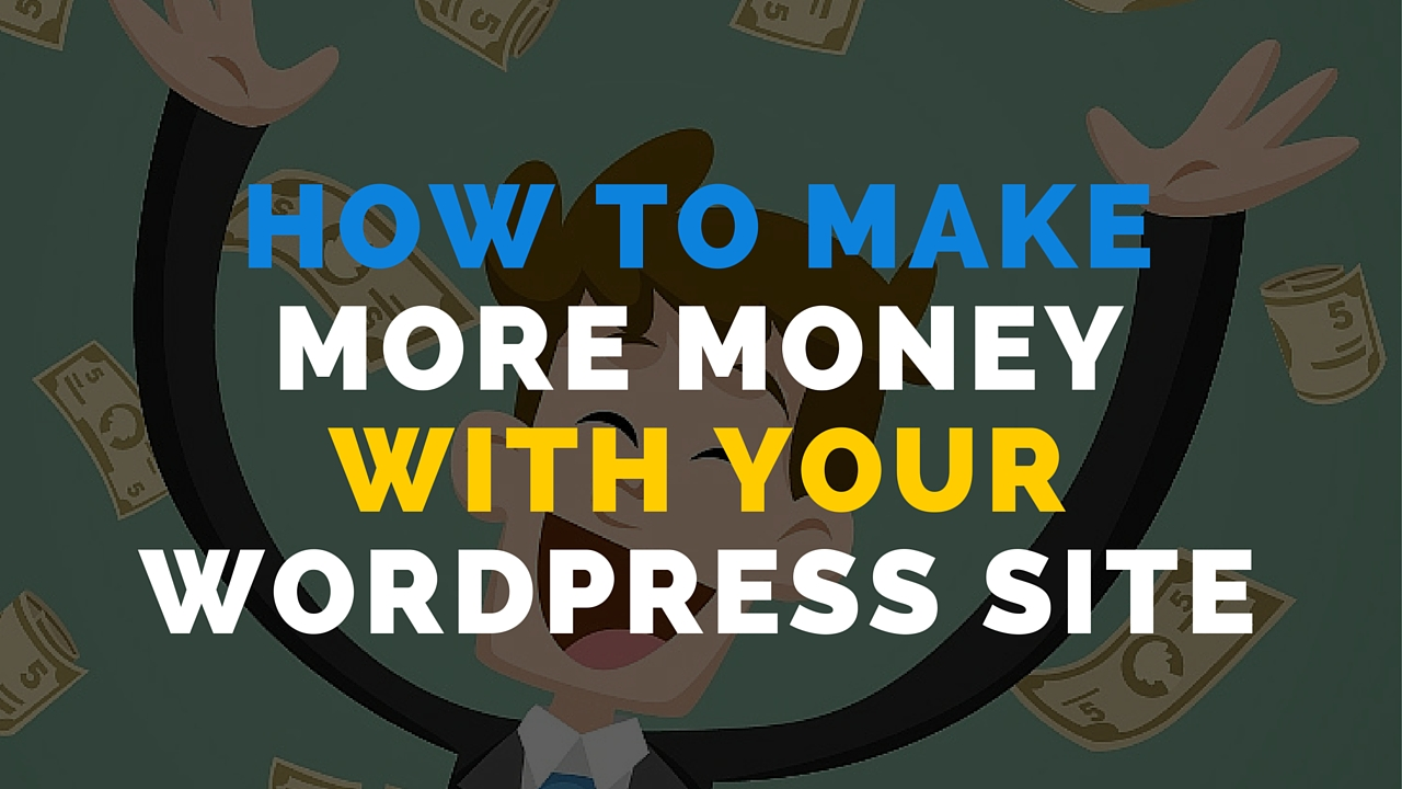 make-more-money-with-wordpress