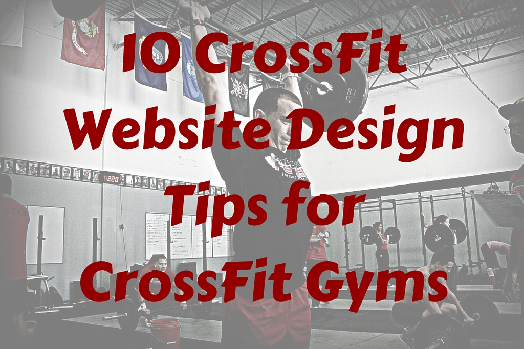 10 CrossFit Website Design Tips for CrossFit Gyms